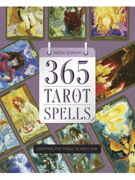 365 Tarot Spells : Creating the Magic in Each Day by Sasha Graham
