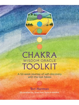 Chakra Wisdom Oracle Toolkit: A 52-Week Journey of Self-Discovery with the Lost Fables by Tori Hartman