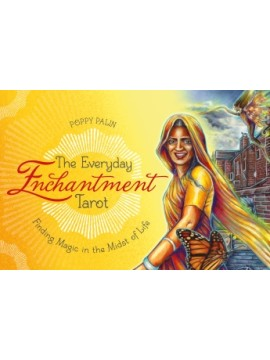 The Everyday Enchantment Tarot: Finding Magic in the Midst of Life by Poppy Palin