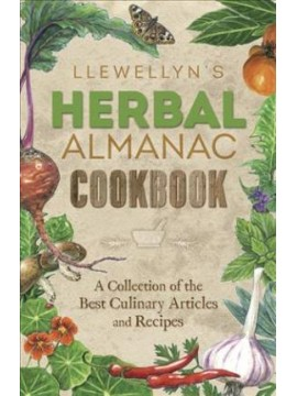 Llewellyn's Herbal Almanac Cookbook : A Collection of the Best Culinary Articles and Recipes