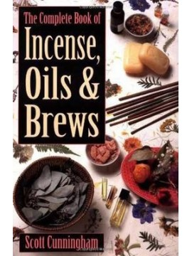 The Complete Book of Incense, Oils and Brews by Scott Cunningham