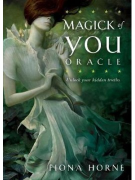 Magick of You Oracle: Unlock Your Hidden Truths by Fiona Horne