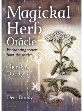 Magickal Herb Oracle : Enchanting Secrets From the Garden by Cheralyn Darcey & Deer Dandy