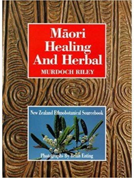 Māori healing and Herbal : NZ Ethnobotanical Sourcebook by Murdoch Riley