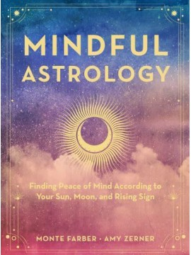 Mindful Astrology by Monte & Amy Zerner