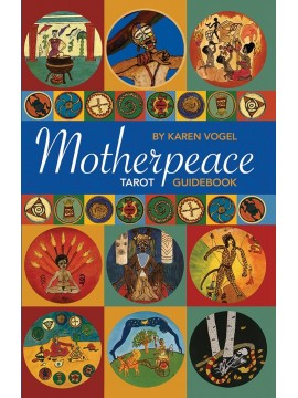 Motherpeace Tarot Guidebook by Karen Vogel