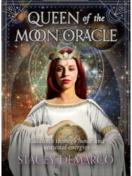 Queen of the Moon Oracle : Guidance through lunar and seasonal energies by Stacey DeMarco