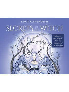 Secrets of the Witch : Mysteries and Magicks from the Cauldron of the Wise Ones by Lucy Cavendish