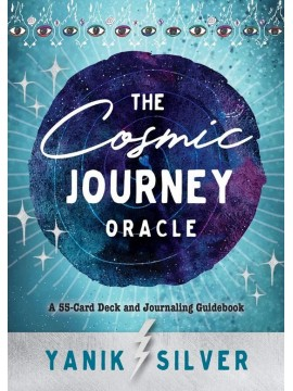 The Cosmic Journey Oracle : A 55-Card Deck and Journaling Guidebook by Yanik Silver