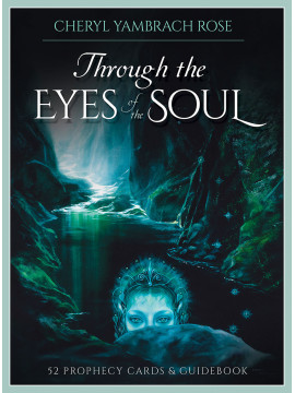 Through the Eyes of the Soul Oracle 2nd Edition : 52 Prophecy Cards & Guidebook by Cheryl Yambrach Rose