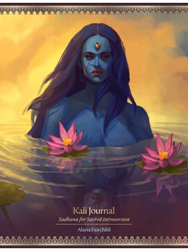 Kali Journal by Sadhana for Sacred Introversion by Alana Fairchild & Jimmy Manton