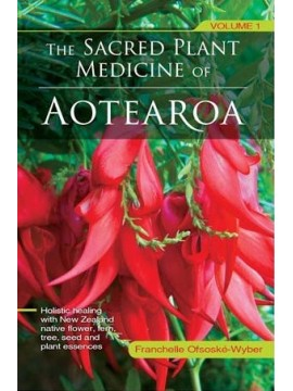 The Sacred Plant Medicine of Aotearoa by Franchelle Ofsoske-Wyber