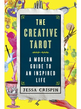 The Creative Tarot : A Modern Guide to an Inspired Life by Jessa Crispin