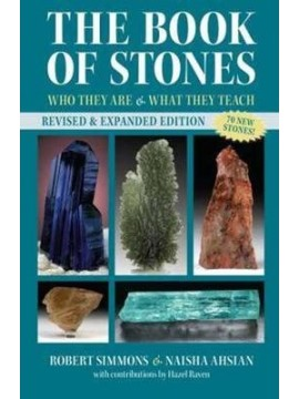 The Book Of Stones, Revised Edition : Who They Are and What They Teach by Naisha Ahsian and Robert Simmons
