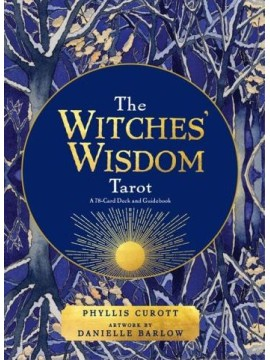 The Witches' Wisdom Tarot : A 78-Card Deck and Guidebook by Phyllis Curott & Danielle Barlow